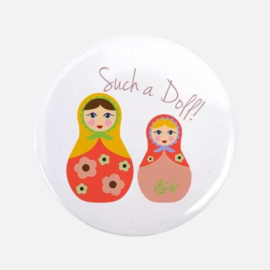 """Such A Doll 3.5"""" Button"""
