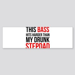 THIS BASS HITS HARDER THAN MY DRUNK Bumper Sticker