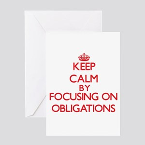 Keep Calm by focusing on Obligation Greeting Cards