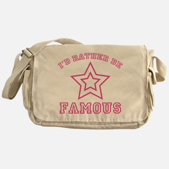 I'd Rather Be Famous Messenger Bag