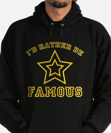 I'd Rather Be Famous Hoodie (dark)