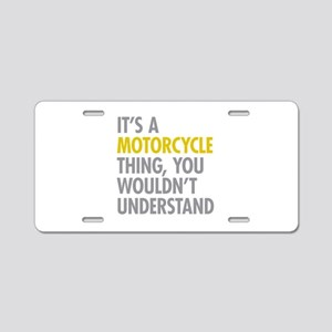 Its A Motorcycle Thing Aluminum License Plate