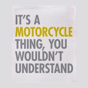 Its A Motorcycle Thing Throw Blanket