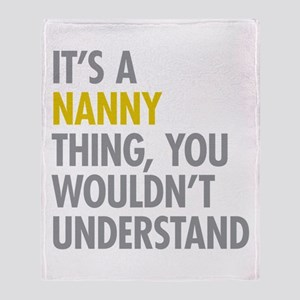 Its A Nanny Thing Throw Blanket