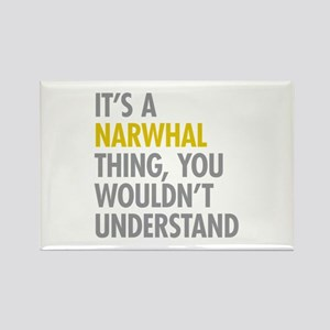 Its A Narwhal Thing Rectangle Magnet