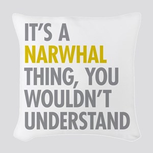 Its A Narwhal Thing Woven Throw Pillow