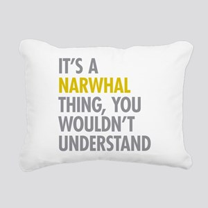 Its A Narwhal Thing Rectangular Canvas Pillow