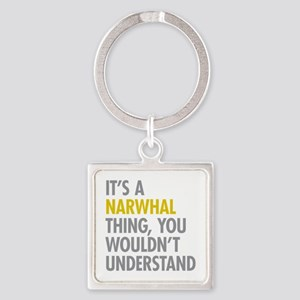Its A Narwhal Thing Square Keychain