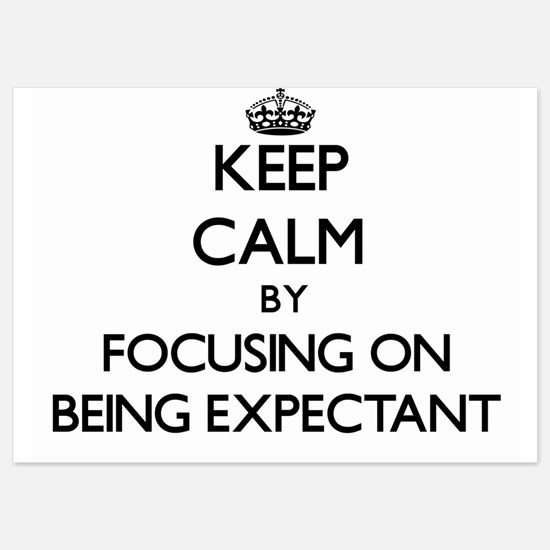 Keep Calm by focusing on BEING EXPECTA Invitations