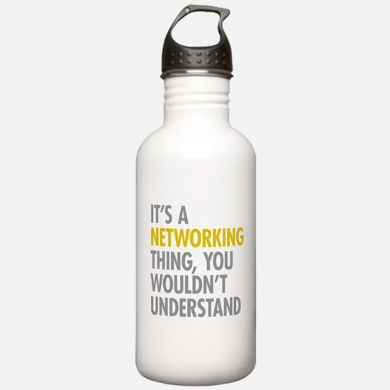 Its A Networking Thing Water Bottle