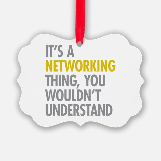 Its A Networking Thing Ornament