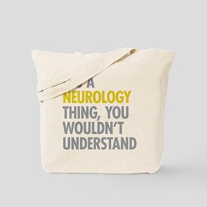 Its A Neurology Thing Tote Bag