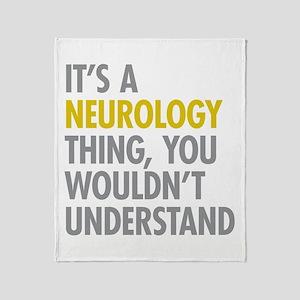 Its A Neurology Thing Throw Blanket