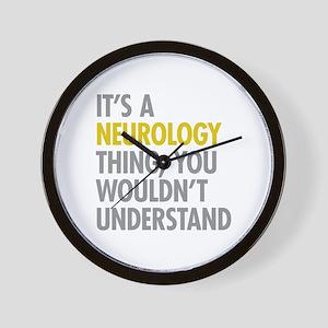 Its A Neurology Thing Wall Clock