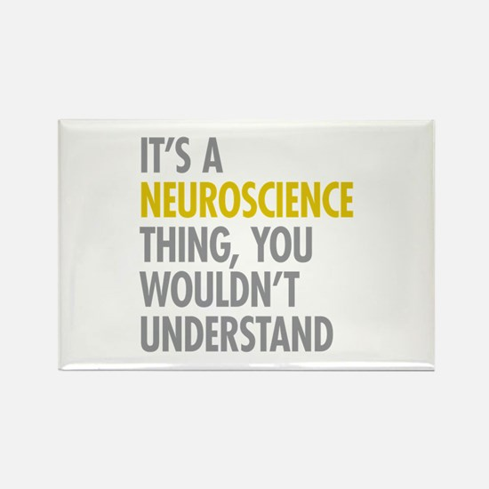Its A Neuroscience Thing Rectangle Magnet