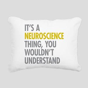 Its A Neuroscience Thing Rectangular Canvas Pillow