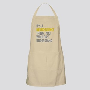 Its A Neuroscience Thing Apron