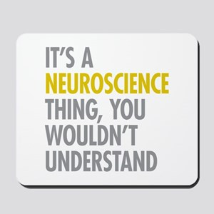 Its A Neuroscience Thing Mousepad