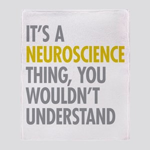 Its A Neuroscience Thing Throw Blanket