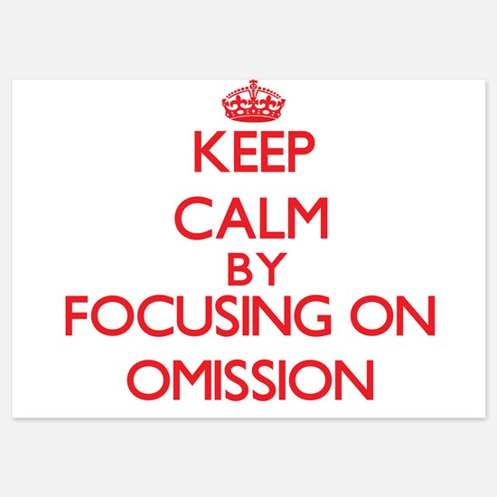 Keep Calm by focusing on Omission Invitations