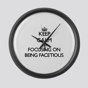 Keep Calm by focusing on Being Fa Large Wall Clock