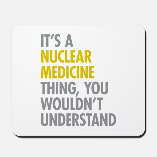 Nuclear Medicine Thing Mousepad