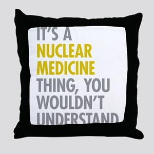 Nuclear Medicine Thing Throw Pillow