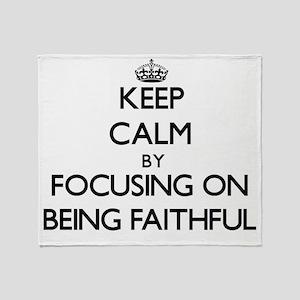 Keep Calm by focusing on Being Faith Throw Blanket