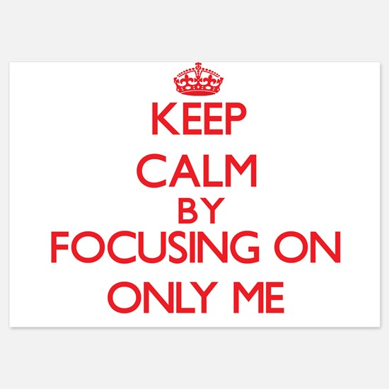 Keep Calm by focusing on Only Me Invitations