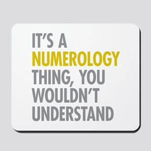 Its A Numerology Thing Mousepad