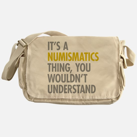 Its A Numismatics Thing Messenger Bag