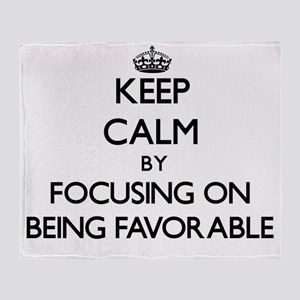 Keep Calm by focusing on Being Favor Throw Blanket