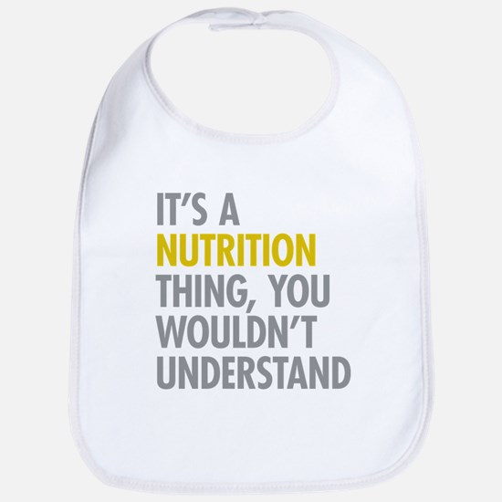 Its A Nutrition Thing Bib