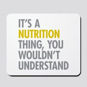 Its A Nutrition Thing Mousepad