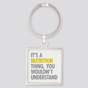 Its A Nutrition Thing Square Keychain