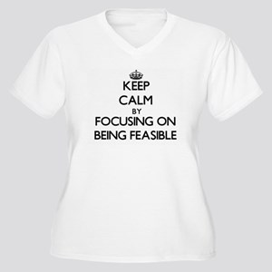 Keep Calm by focusing on Being F Plus Size T-Shirt