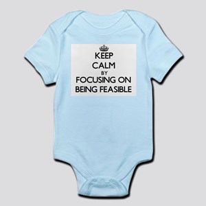 Keep Calm by focusing on Being Feasible Body Suit