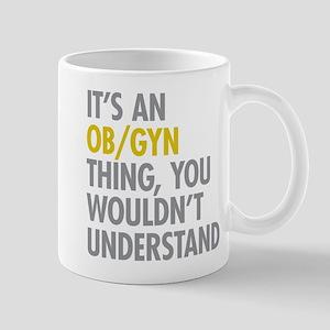 Its An OB GYN Thing Mug
