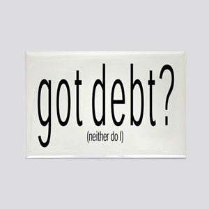 Got Debt? Neither do I - Rectangle Magnet