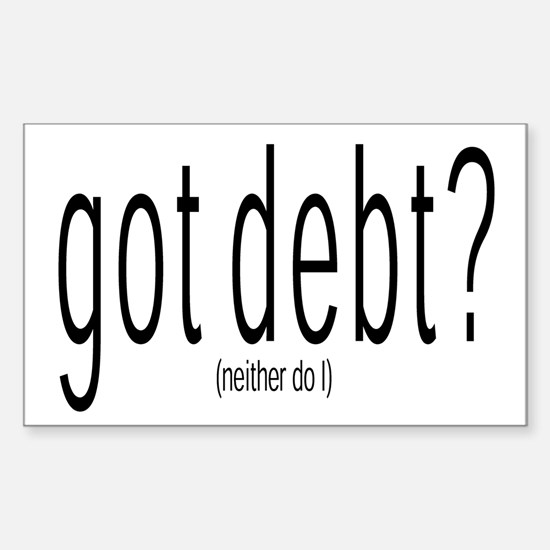 Got Debt? Neither do I - Decal