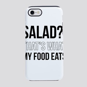 Salad? That's what my food eat iPhone 7 Tough Case