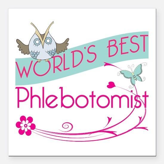 "World's Best Phlebotomis Square Car Magnet 3"" x 3"""
