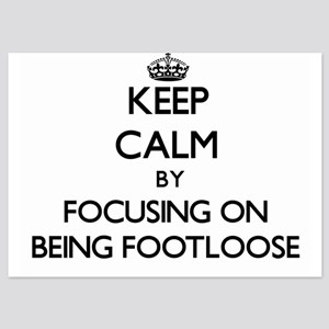Keep Calm by focusing on Being Footloo Invitations