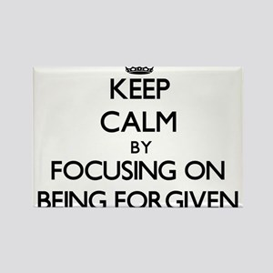 Keep Calm by focusing on Being Forgiven Magnets