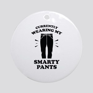 Currently Wearing My Smarty Pants Ornament (Round)