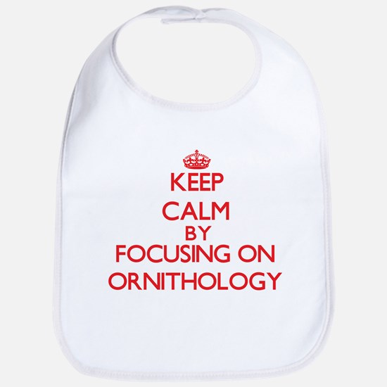 Keep Calm by focusing on Ornithology Bib