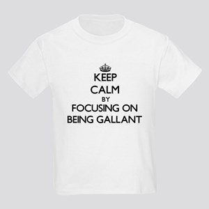 Keep Calm by focusing on Being Gallant T-Shirt