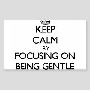 Keep Calm by focusing on Being Gentle Sticker