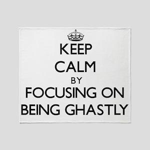 Keep Calm by focusing on Being Ghast Throw Blanket