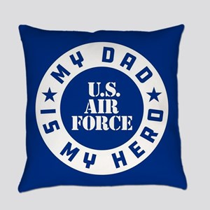 U.S. Air Force My Dad Is My Hero Everyday Pillow